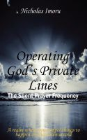 Cover for 'Operating God's Private Lines - The Silent Prayer Frequency'