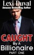 Caught By A Billionaire (Book One) by Lexi Duval