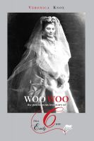 Cover for 'Woo Woo: The Posthumous Love Story of Miss Emily Carr'