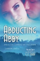 S. E. Smith - Abducting Abby: Dragon Lords of Valdier Book 1