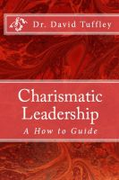Cover for 'Charismatic Leadership: A How to Guide'
