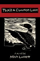 Cover for 'To Kill a Common Loon'