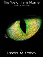 Cover for 'The Weight of a Name, A Cat's Eye Story'