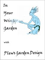 Cover for 'In Your Winter Garden with Plews Garden Design'
