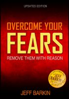 Cover for 'Overcome Your Fears: Remove Them With Reason'