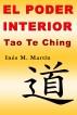 El Poder Interior. Tao Te Ching by Inés M. Martín