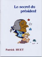 Cover for 'The secret of the president / Le secret du président'