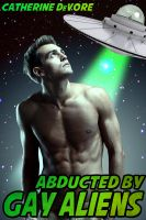 Cover for 'Abducted by Gay Aliens'