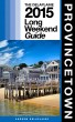 Provincetown - The Delaplaine 2015 Long Weekend Guide by Andrew Delaplaine