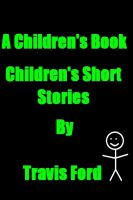 Cover for 'A Children's Book Children`s Short Stories'