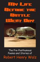 Cover for 'My Life Before the Bottle Went Dry'