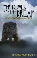 Cover for 'The Tower and the Dream: Awakening to the Call'