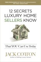 Cover for '12 Secrets Luxury Home Sellers Know That You Can Use Today'