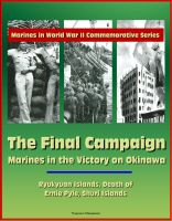 Cover for 'Marines in World War II Commemorative Series - The Final Campaign: Marines in the Victory on Okinawa, Ryukyuan Islands, Death of Ernie Pyle, Shuri Islands'