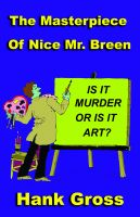 Cover for 'The Masterpiece of Nice Mr. Breen'