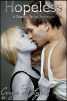 Cover for 'Hopeless (A Zombie Erotic Romance, #3)'