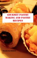 Cover for 'Gourmet Pastry Making And Pastry Recipes'