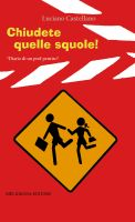 Cover for 'Chiudete quelle squole!'