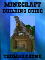 Cover for 'Minecraft Building Guide: House Ideas'