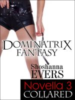 Cover for 'COLLARED, Novella 3: Dominatrix Fantasy Series (FemDom BDSM Erotica)'