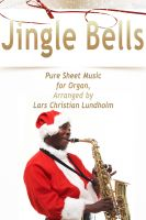Cover for 'Jingle Bells Pure Sheet Music for Organ, Arranged by Lars Christian Lundholm'