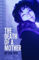 Cover for 'The Death Of A Mother'