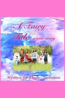 Cover for 'A Fairy Tale a true story'