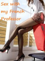 Cover for 'Sex with my french professor'