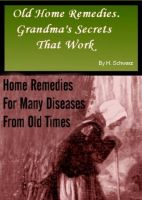 Cover for 'Old Home Remedies - Grandma's Secrets That Work'