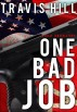 One Bad Job by Travis Hill