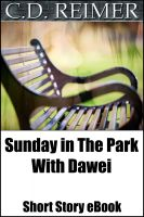 Cover for 'Sunday In The Park With Dawei (Short Story)'