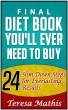 Final DIET BOOK You'll EVER Need to Buy: 24 Slim Down Steps for Everlasting Results by Teresa Mathis