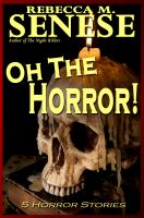 Cover for 'Oh the Horror! 5 Horror Stories'