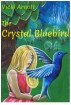 The Crystal Bluebird by Vicki Arnott