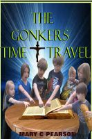 Mary Pearson - The Gonkers Time Travel