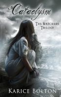 Cover for 'The Watchers Trilogy: Cataclysm'