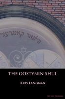 Cover for 'The Gostynin Shul'