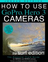 Cover for 'How To Use GoPro Hero 3 Cameras: The Surf Edition for HERO 3+ and HERO 3 Cameras'