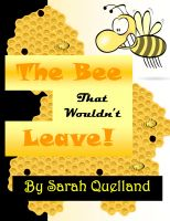 Cover for 'The Bee That Wouldn't Leave'