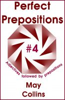 Cover for 'Perfect Prepositions #4: Adjectives followed by prepositions'