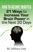 Cover for 'How To Become Smarter: 21 Ways to Increase Your Brain Power in the Next 30 Days'