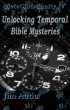 MetaChristianity IV - Unlocking Temporal Bible Mysteries by Jim Autio