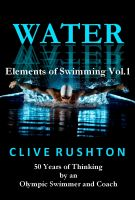 Cover for 'WATER: 50 Years of Thinking by an Olympic Swimmer and Coach'