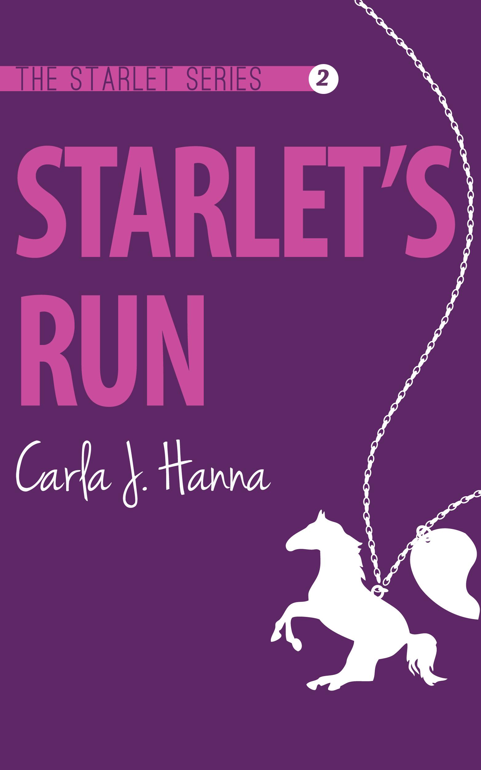 Carla J. Hanna - Starlet's Run (The Starlet Series, #2)