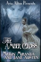 Cover for 'The Amber Cross (Aria Afton Presents)'