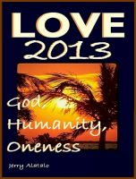 Cover for 'Love 2013: God, Humanity, Oneness'