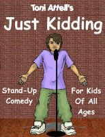 Cover for 'Just Kidding - Stand-Up Comedy For Kids Of All Ages'