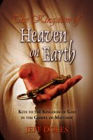 Cover for 'The Kingdom of Heaven on Earth: Keys to the Kingdom of God in the Gospel of Matthew'
