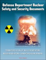 Cover for 'Defense Department Nuclear Safety and Security Documents: Transportation of Nuclear Weapons, Nuclear Weapons Transportation Manual'