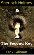 Sherlock Holmes and The Second Key by Dick Gillman